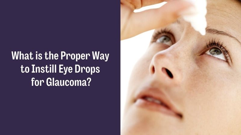 What is the Proper Way to Instill Eye Drops for Glaucoma